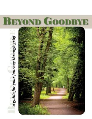 Beyond Goodbye